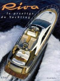 Riva, le prestige du yachting