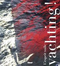 Yachting ! : l'esprit voile
