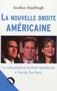 La nouvelle droite américaine : la radicalisation du Parti républicain à l'ère du Tea Party