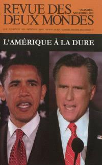 Revue des deux mondes. n° 10-11 (2012), L'Amérique à la dure