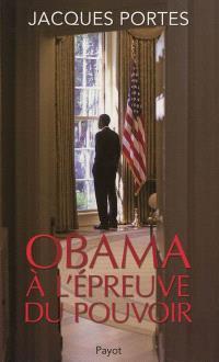 Obama à l'épreuve du pouvoir