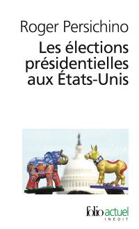 Les élections présidentielles aux Etats-Unis