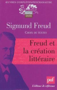 Oeuvres complètes : psychanalyse, Freud et la création littéraire