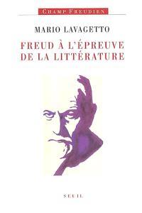 Freud à l'épreuve de la littérature