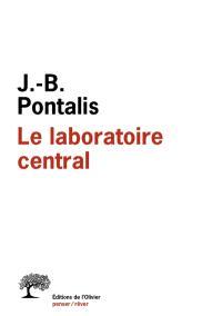 Le laboratoire central : entretiens, 1970-2012