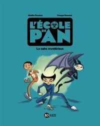 L'école de Pan. Volume 1, Le cube mystérieux