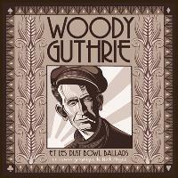 Woody Guthrie : et les Dust Bowl Ballads