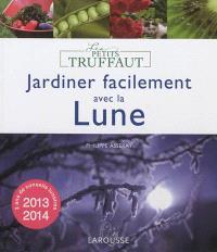 Jardiner facilement avec la Lune : 2013-2014
