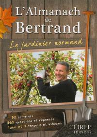 L'almanach de Bertrand : le jardinier normand