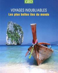 Voyages inoubliables : les plus belles îles du monde