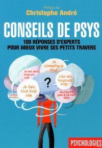 Conseils de psys : 100 réponses d'experts pour mieux vivre ses petits travers