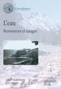 L'eau : ressources et usages