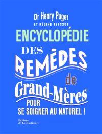 Encyclopédie des remèdes de grand-mères : pour se soigner au naturel !