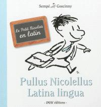 Pullus Nicolellus latina lingua : le Petit Nicolas en latin