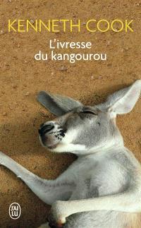 L'ivresse du kangourou : et autres histoires du bush
