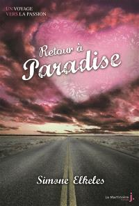 Retour à Paradise : un voyage vers la passion