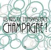Les arts de l'effervescence : champagne ! : exposition, Reims, Musée des beaux-arts, 14 décembre 2012-26 mai 2013