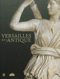 Versailles et l'antique : exposition, château de Versailles, du 13 novembre 2012 au 17 mars 2013