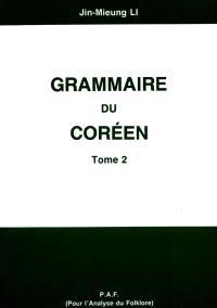 Grammaire du coréen. Volume 2