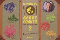 La valise du globe cooker : recettes du monde. Volume 2