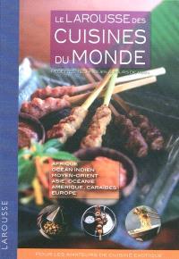Le Larousse des cuisines du monde : recettes, techniques & tours de main