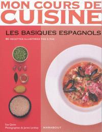 Les basiques espagnols : 80 recettes illustrées pas à pas