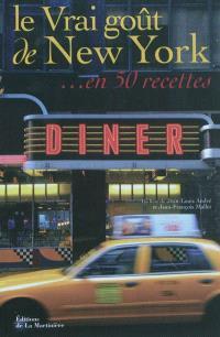 Le vrai goût de New York... en 50 recettes