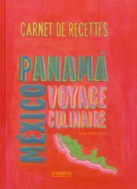Panama, Mexico, voyage culinaire
