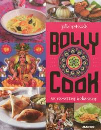 Bolly cook : 50 recettes indiennes