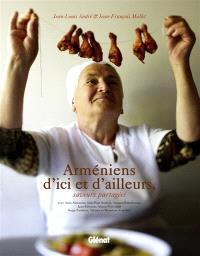 Arméniens d'ici et d'ailleurs : saveurs partagées