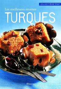 Les meilleures recettes turques : 40 recettes salées et sucrées
