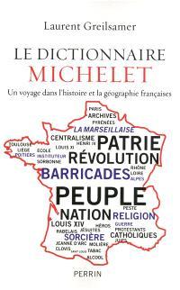 Le dictionnaire Michelet : un voyage dans l'histoire et la géographie françaises