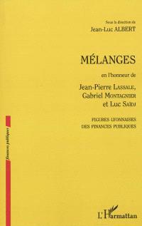 Mélanges en l'honneur de Jean-Pierre Lassale, Gabriel Montagnier et Luc Saïdj : figures lyonnaises des finances publiques