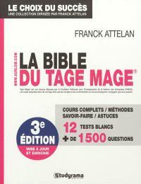 La bible du Tage-Mage : cours complets, méthodes, savoir-faire, astuces : 12 tests blancs, + de 1500 questions
