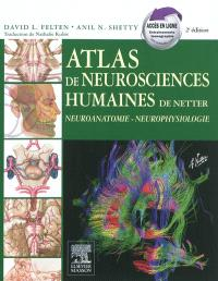 Atlas de neurosciences humaines de Netter : neuroanatomie, neurophysiologie