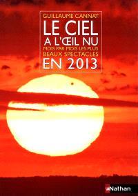 Le ciel à l'oeil nu en 2013 : mois par mois, les plus beaux spectacles