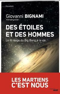 Des étoiles et des hommes : le fil rouge du big bang à la vie
