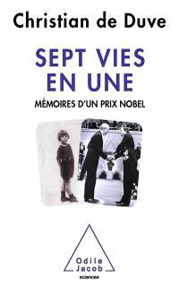 Sept vies en une : mémoires d'un prix Nobel