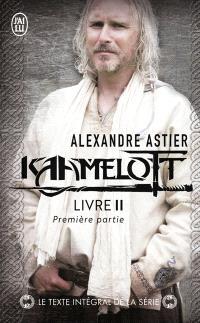 Kaamelott : texte intégral, Livre 2, première partie : épisodes 1 à 50