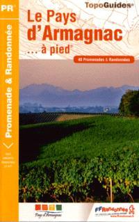 Le pays d'Armagnac... à pied : 40 promenades & randonnées