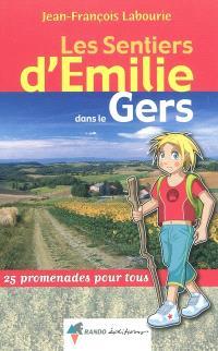 Les sentiers d'Emilie dans le Gers : 25 promenades pour tous