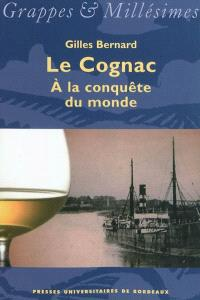 Le cognac : à la conquête du monde
