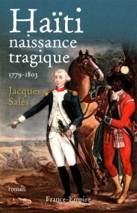 Haïti, 1779-1803 : naissance tragique