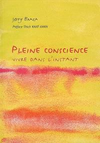 Pleine conscience : vivre dans l'instant