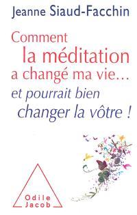 Comment la méditation a changé ma vie... et pourrait bien changer la vôtre !