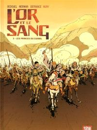 L'or et le sang. Volume 3, Les princes du Djebel