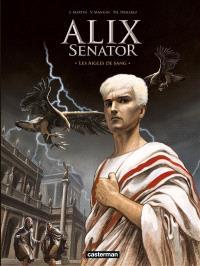 Alix senator. Volume 1, Les aigles de sang