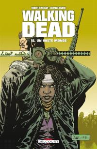 Walking dead. Volume 16, Un vaste monde