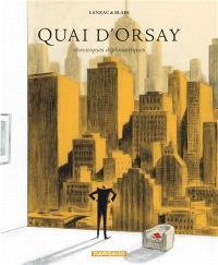 Quai d'Orsay : chroniques diplomatiques. Volume 2