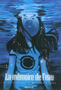 La mémoire de l'eau. Volume 1, Première partie